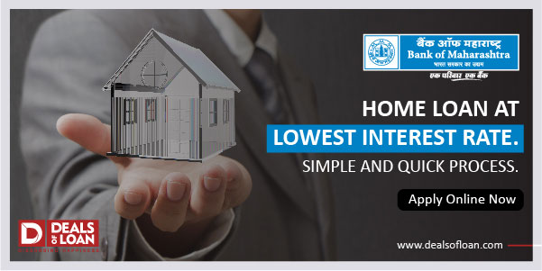 Bank of Maharashtra Home Loan 2021: Interest Rate, Eligibility, Apply Online Now.