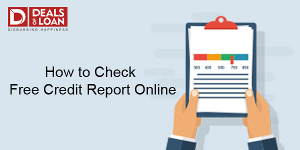 How to Check  Free Credit Report Online ?