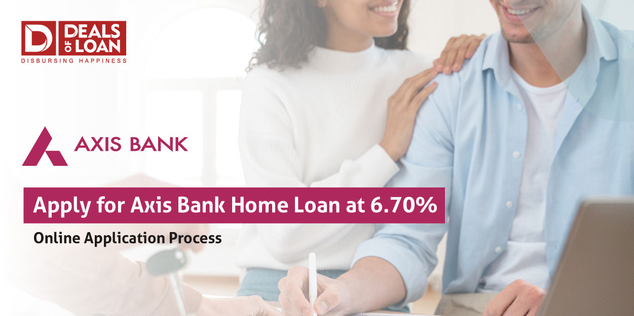Axis Home Loan 2021: Interest Rate, Eligibility, Apply Online Now.