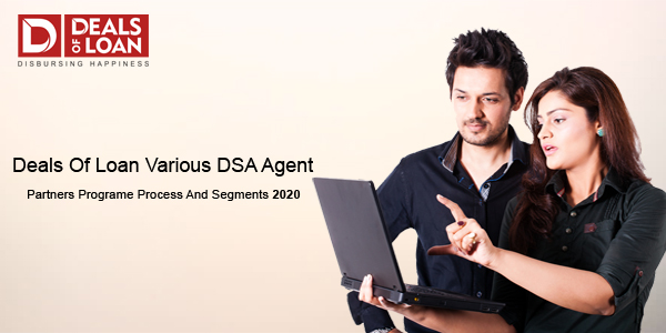 Dealsofloan various DSA, Agent, Partners Program, Process and Segments 2020
