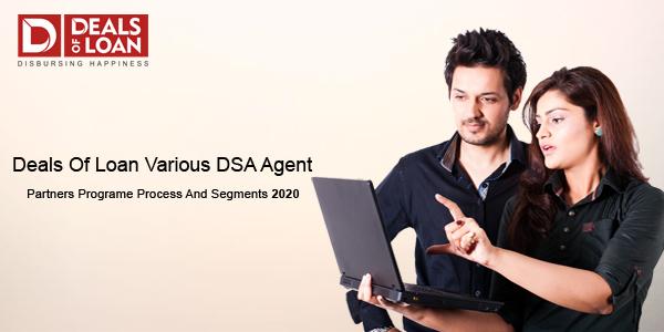 Bank DSA, Loan Agent, Partners Program, Process and Segments of Dealsofloan