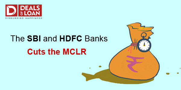 The SBI Cuts MCLR by 5 to 10 bps and HDFC cuts MCLR by 20 bps