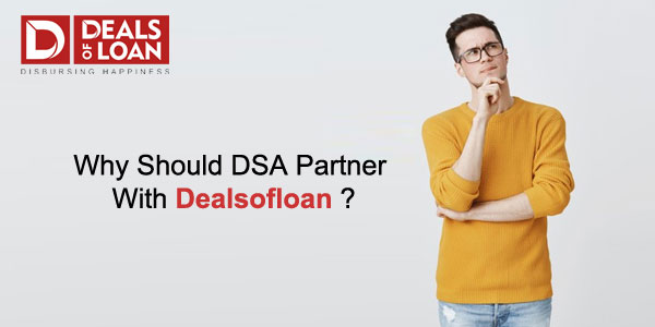 Why Should DSA Partner With Dealsofloan?