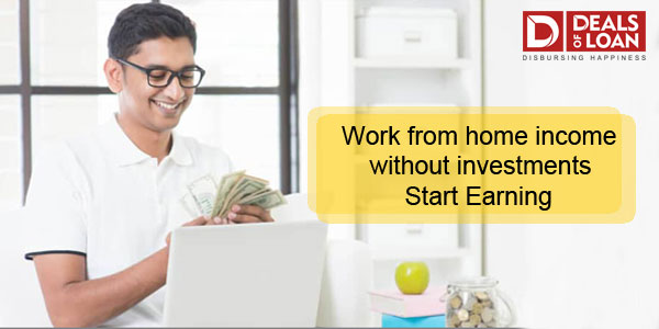 Work From Home Income without investment Start Earning