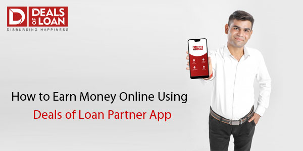 How to Earn Money Online using Dealsofloan Partner App