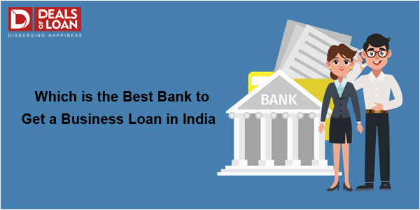 Which is the Best Bank to get a Business loan in India?